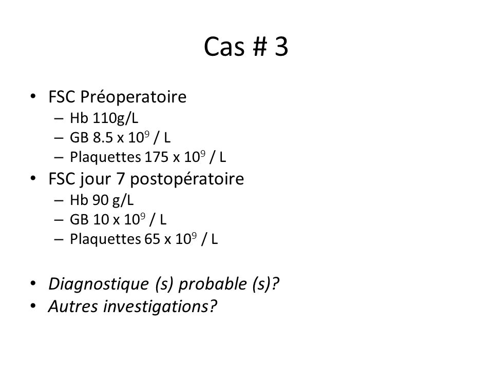 Cas # 3 FSC Préoperatoire FSC jour 7 postopératoire