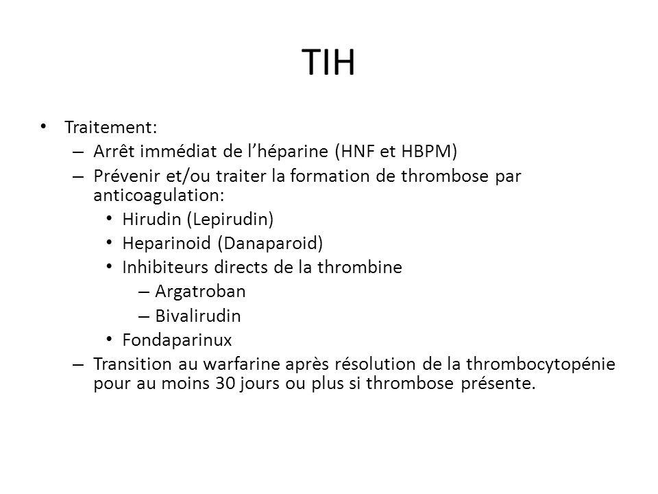 TIH Traitement: Arrêt immédiat de l'héparine (HNF et HBPM)