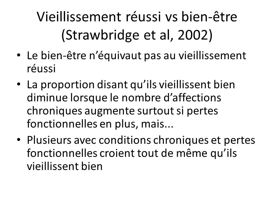 Vieillissement réussi vs bien-être (Strawbridge et al, 2002)