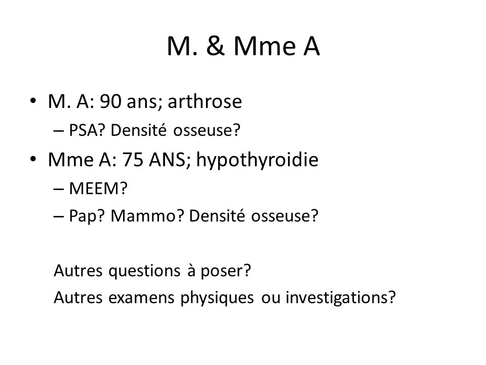 M. & Mme A M. A: 90 ans; arthrose Mme A: 75 ANS; hypothyroidie