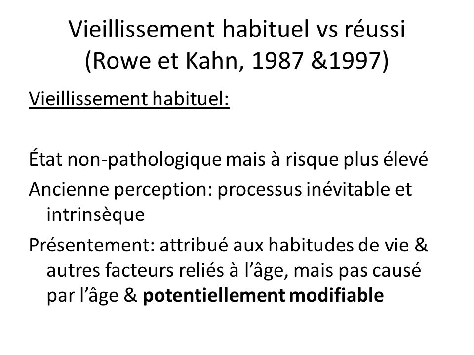 Vieillissement habituel vs réussi (Rowe et Kahn, 1987 &1997)