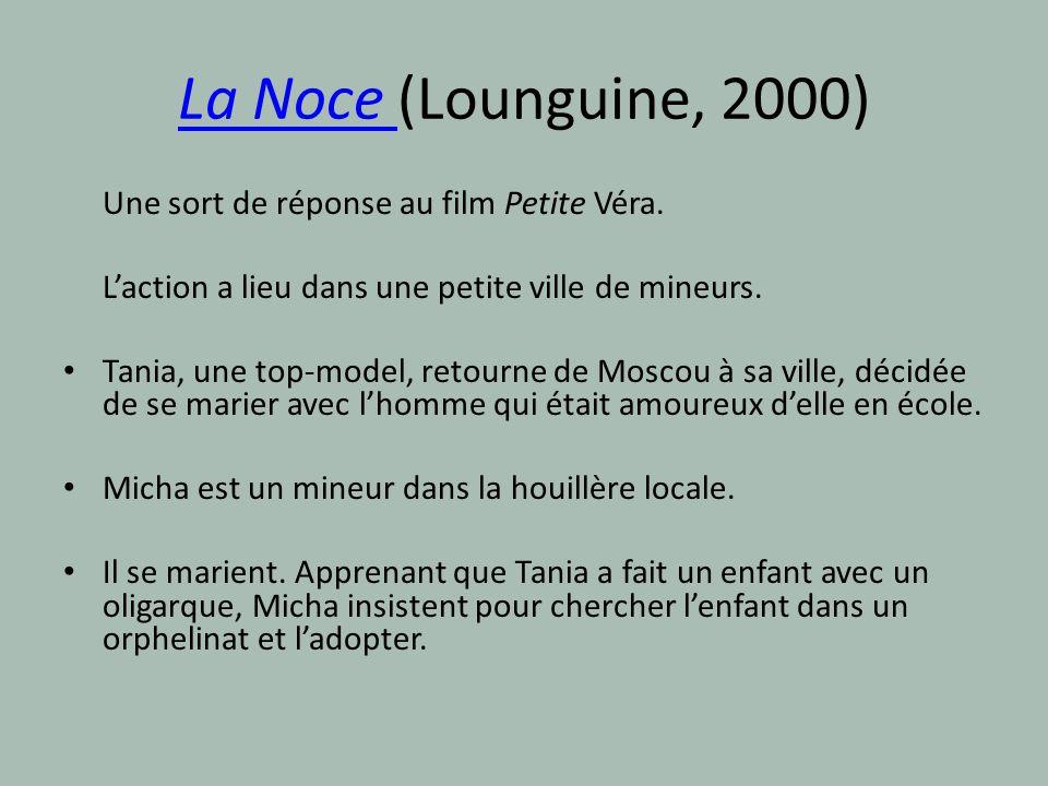 La Noce (Lounguine, 2000) Une sort de réponse au film Petite Véra.