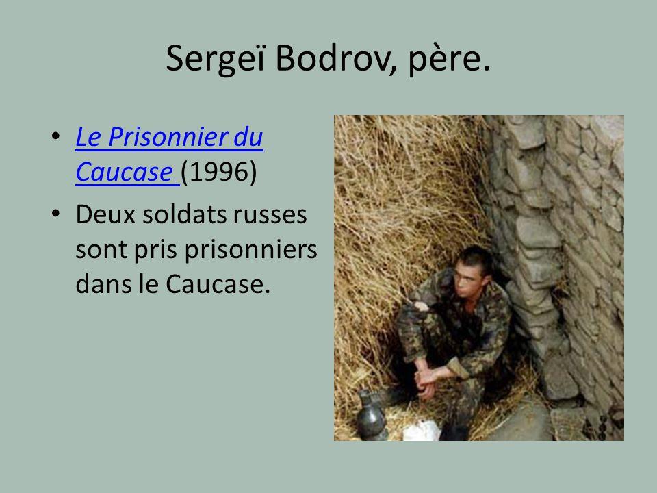Sergeï Bodrov, père. Le Prisonnier du Caucase (1996)