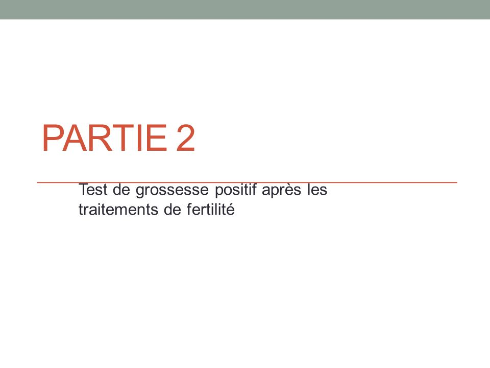 Test de grossesse positif après les traitements de fertilité