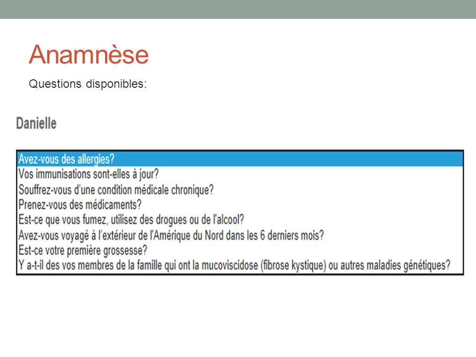 Anamnèse Questions disponibles: