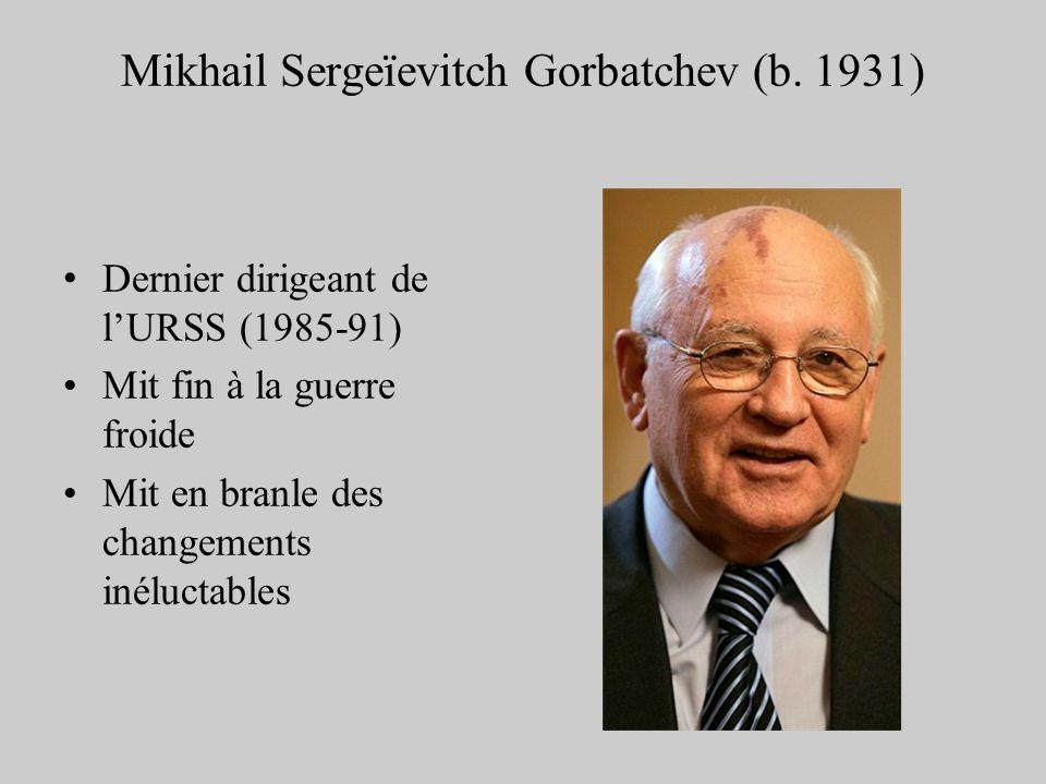 Mikhail Sergeïevitch Gorbatchev (b. 1931)