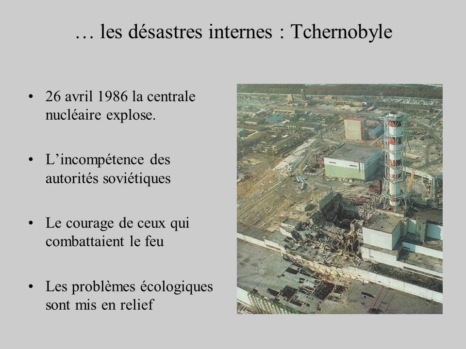 … les désastres internes : Tchernobyle