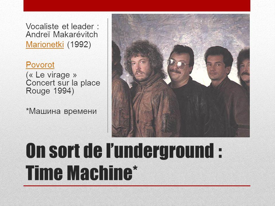 On sort de l'underground : Time Machine*