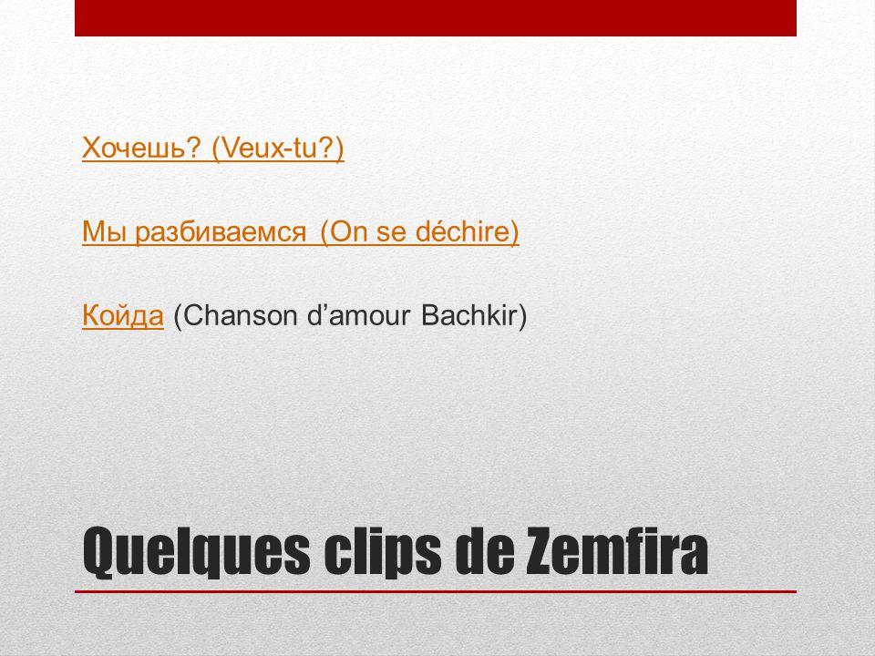 Quelques clips de Zemfira