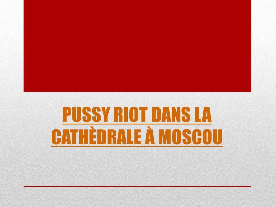 Pussy Riot dans la cathèdrale à Moscou