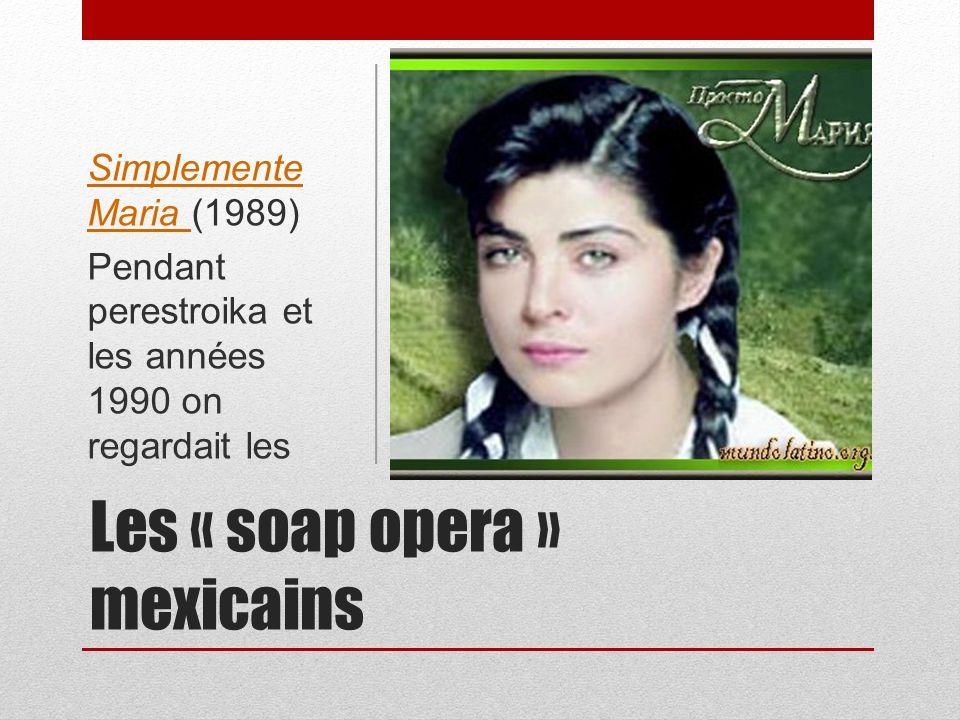 Les « soap opera » mexicains