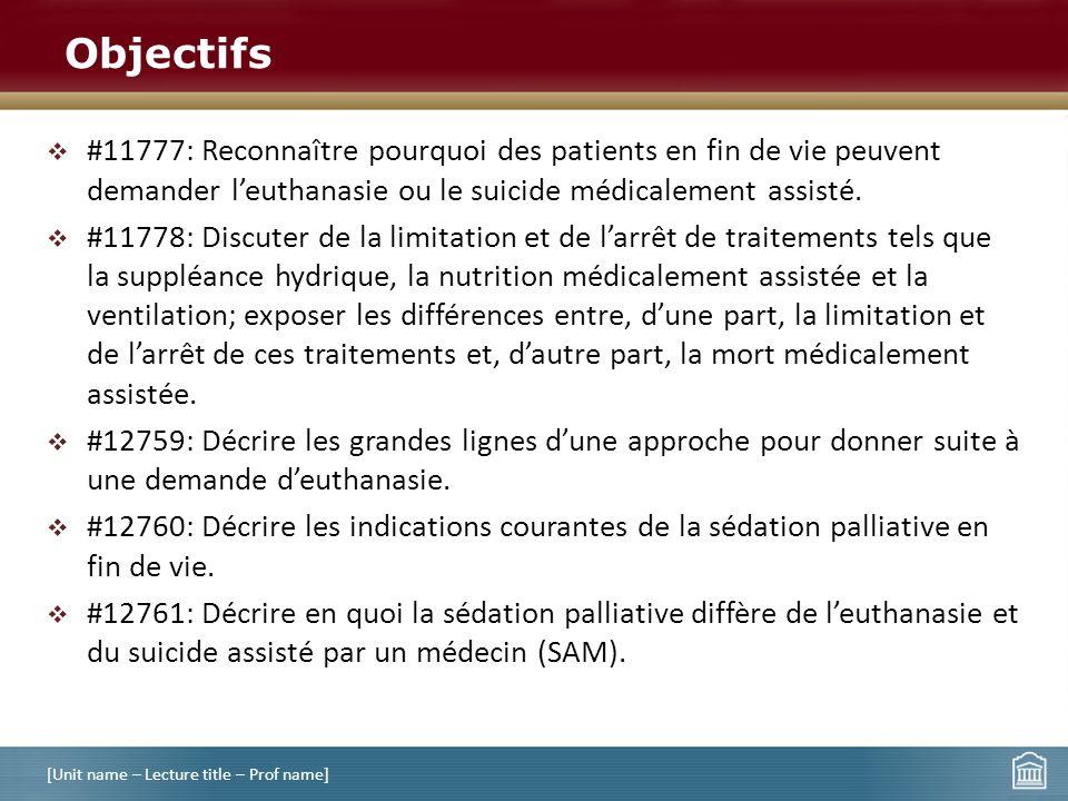 Objectifs #11777: Reconnaître pourquoi des patients en fin de vie peuvent demander l'euthanasie ou le suicide médicalement assisté.