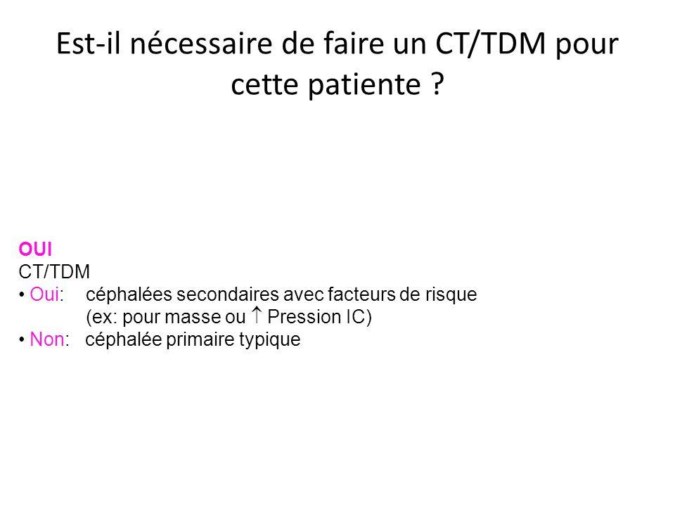 Est-il nécessaire de faire un CT/TDM pour cette patiente
