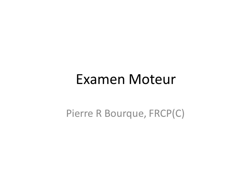 Pierre R Bourque, FRCP(C)