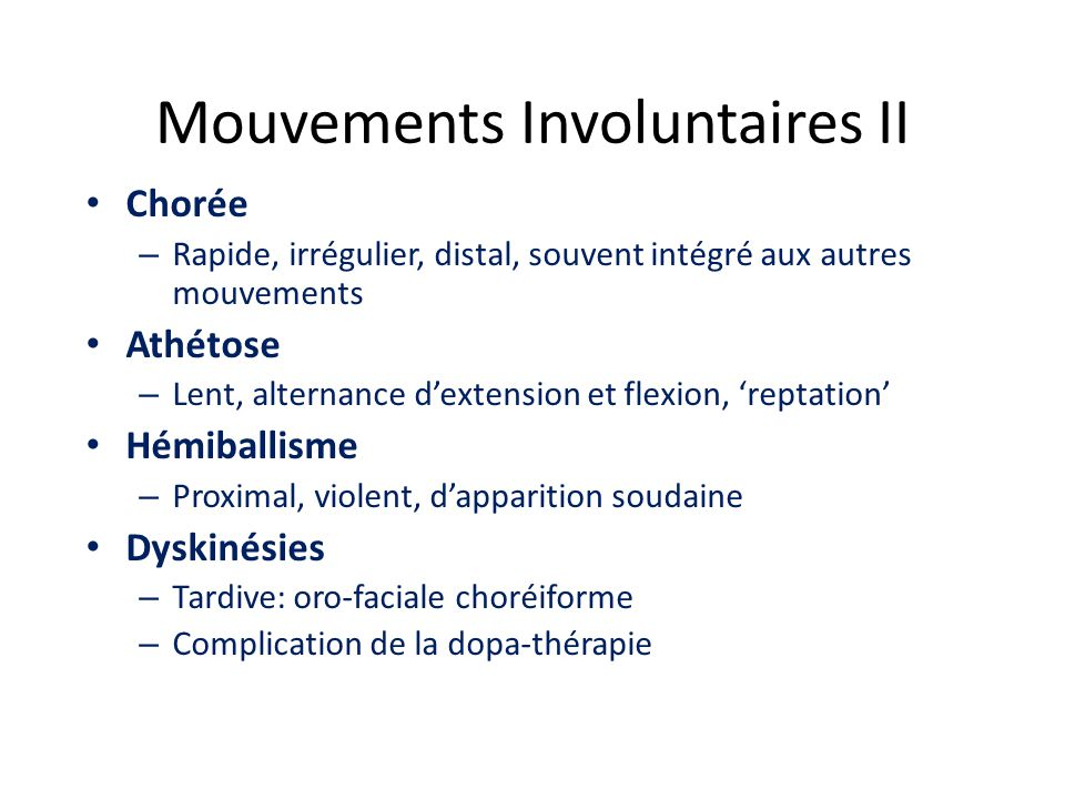 Mouvements Involuntaires II