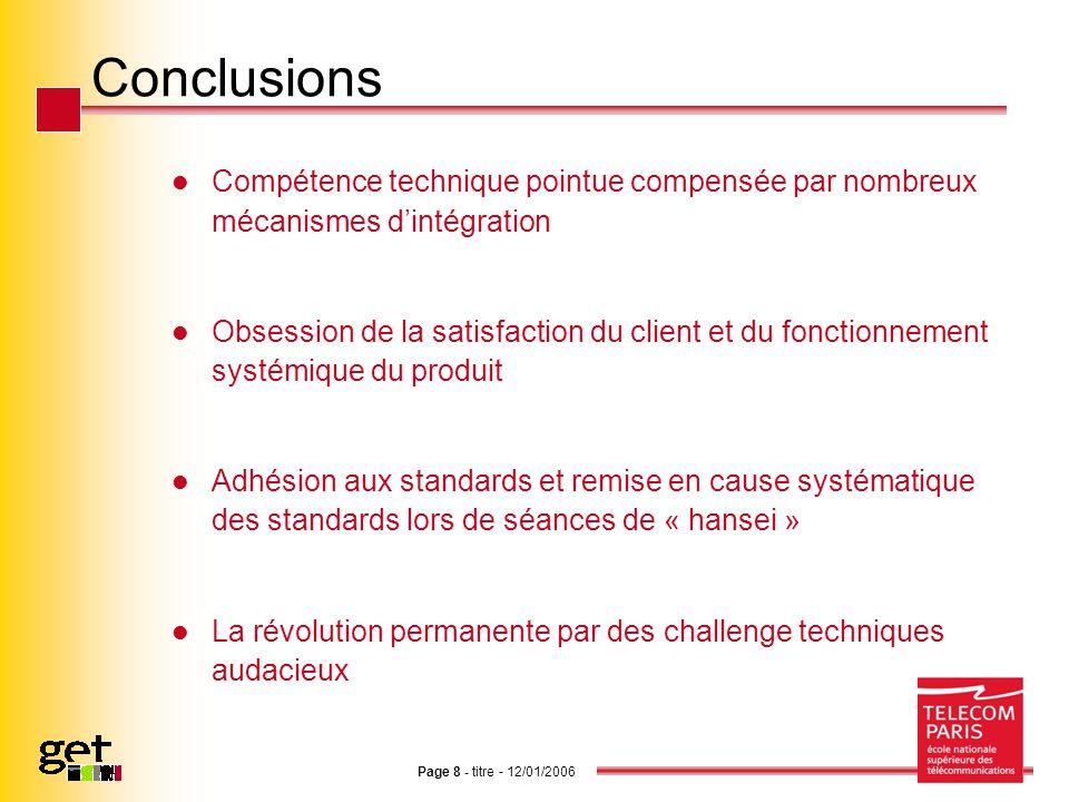 Conclusions Compétence technique pointue compensée par nombreux mécanismes d'intégration.