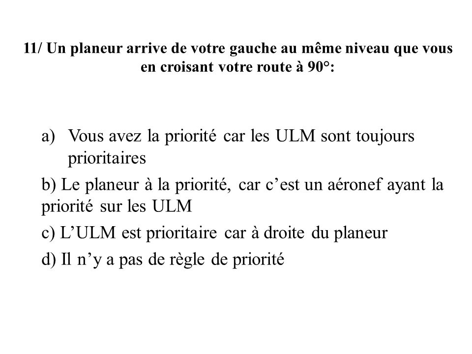 Vous avez la priorité car les ULM sont toujours prioritaires