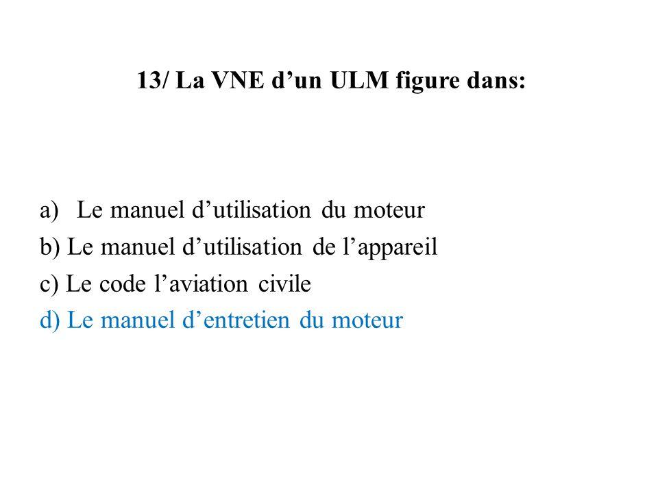 13/ La VNE d'un ULM figure dans: