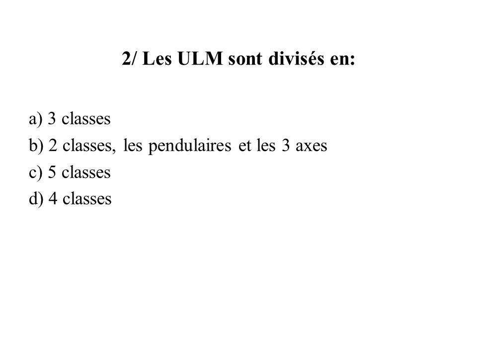 2/ Les ULM sont divisés en: