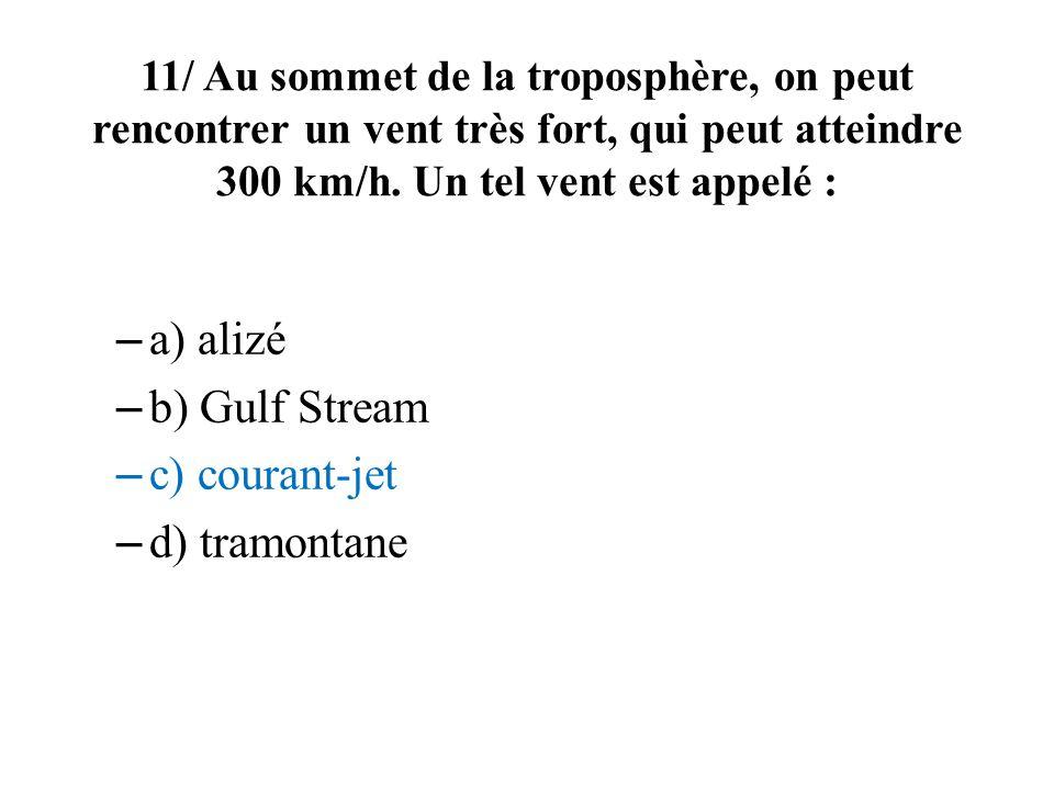 a) alizé b) Gulf Stream c) courant-jet d) tramontane