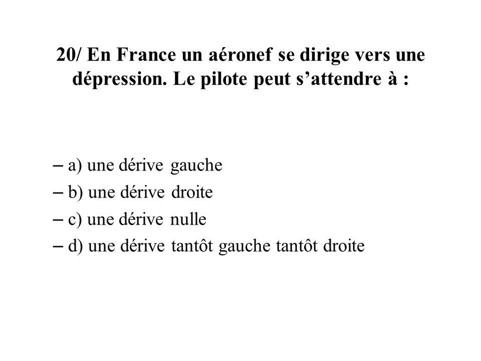 20/ En France un aéronef se dirige vers une dépression