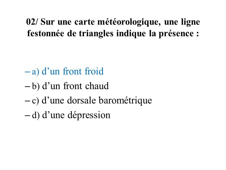 c) d'une dorsale barométrique d) d'une dépression