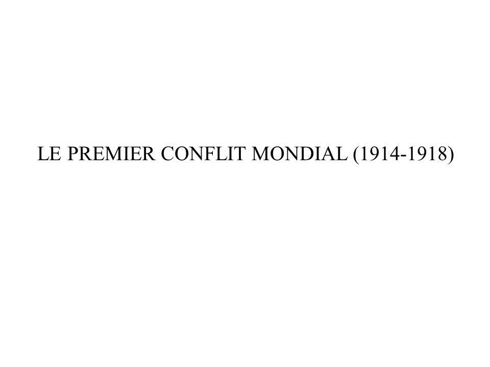 LE PREMIER CONFLIT MONDIAL (1914-1918)