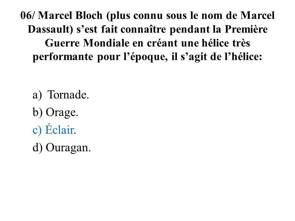 Tornade. b) Orage. c) Éclair. d) Ouragan.