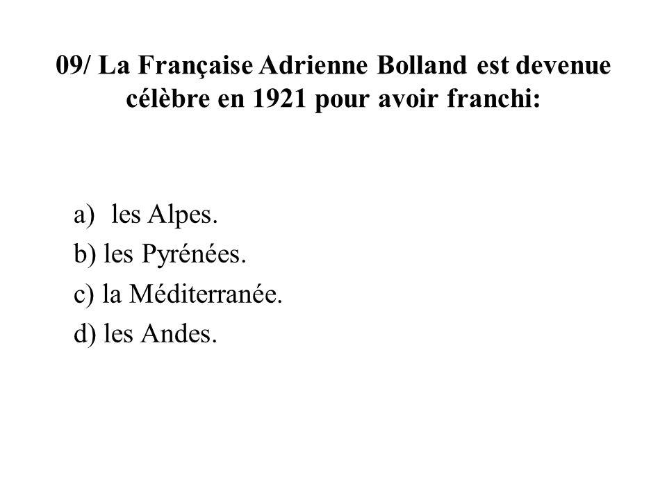 09/ La Française Adrienne Bolland est devenue célèbre en 1921 pour avoir franchi: