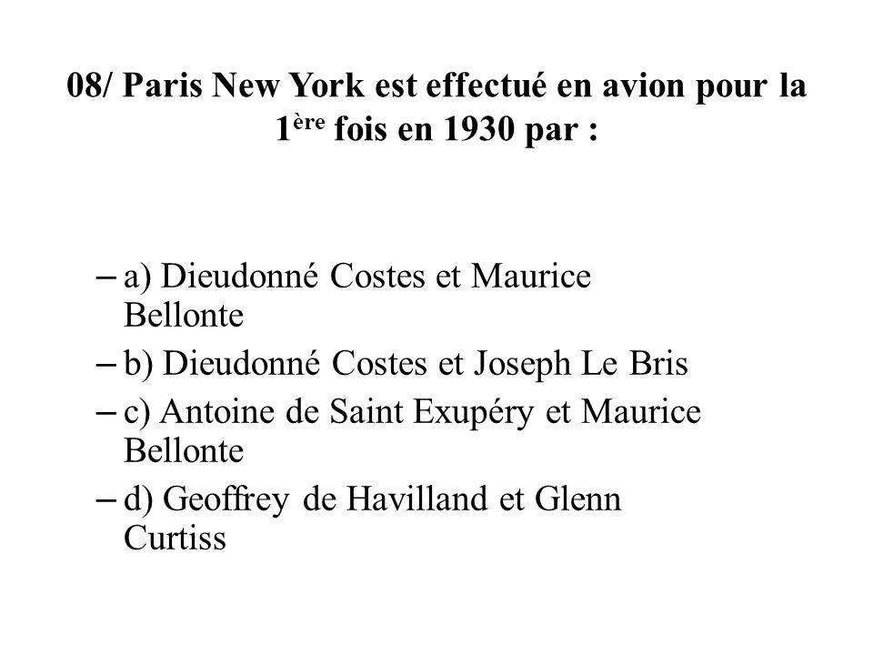 08/ Paris New York est effectué en avion pour la 1ère fois en 1930 par :