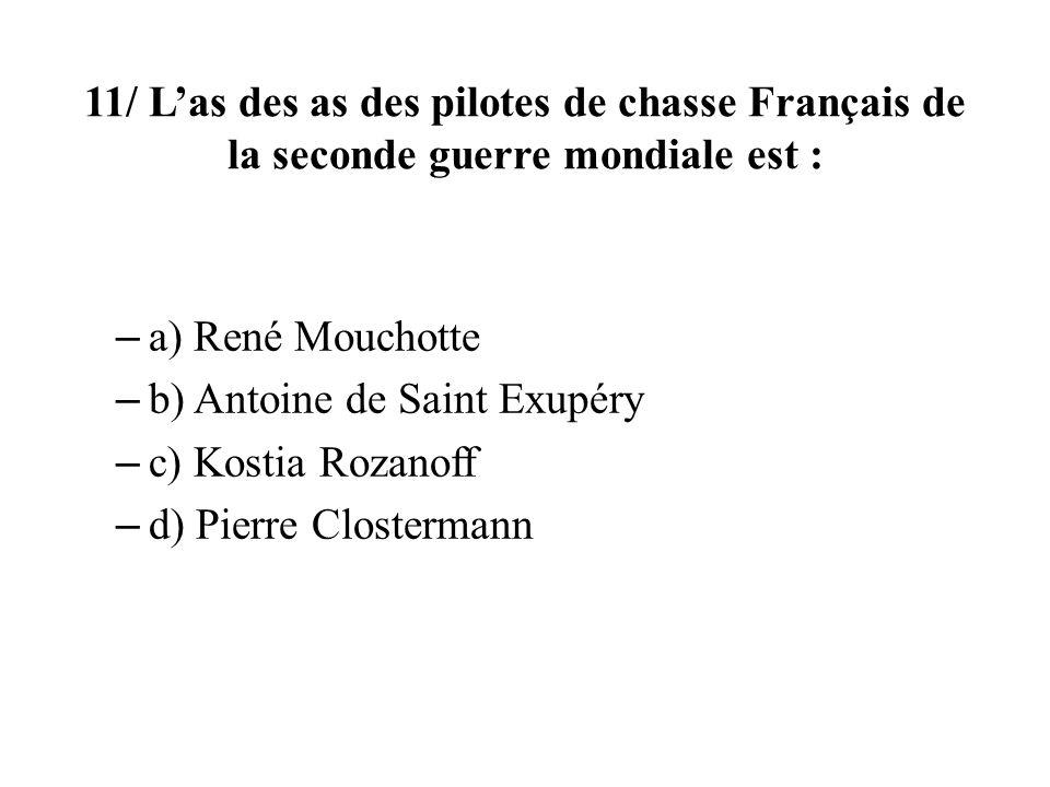 11/ L'as des as des pilotes de chasse Français de la seconde guerre mondiale est :