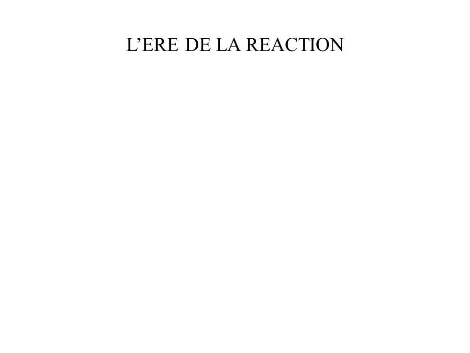 L'ERE DE LA REACTION