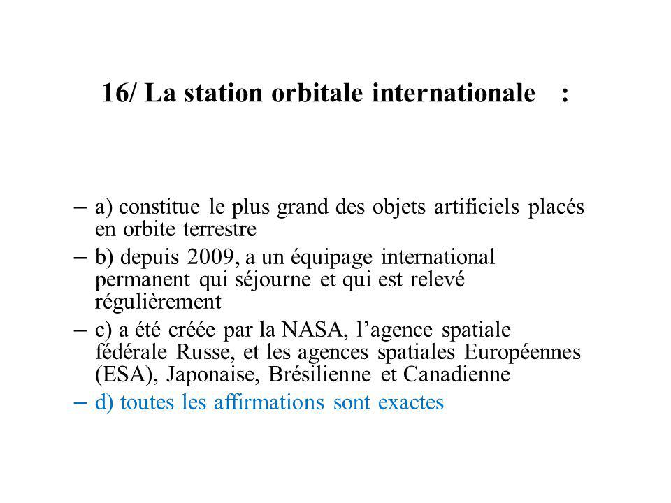 16/ La station orbitale internationale :