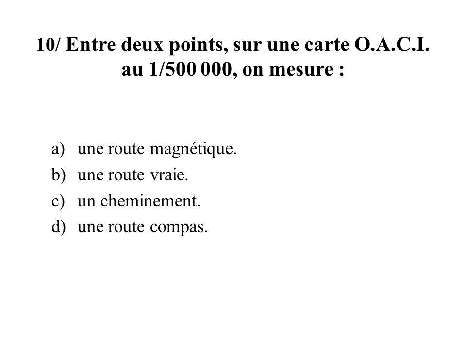 10/ Entre deux points, sur une carte O. A. C. I