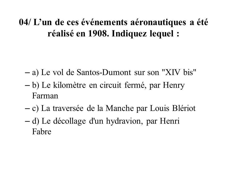 04/ L'un de ces événements aéronautiques a été réalisé en 1908