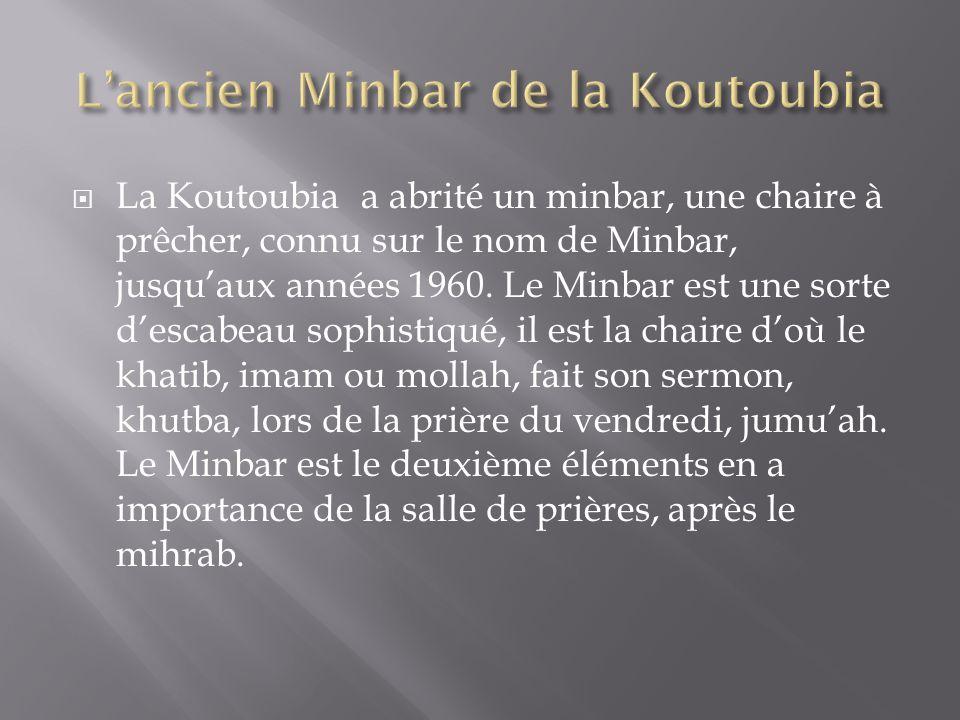 L'ancien Minbar de la Koutoubia