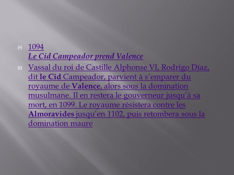 1094 Le Cid Campeador prend Valence