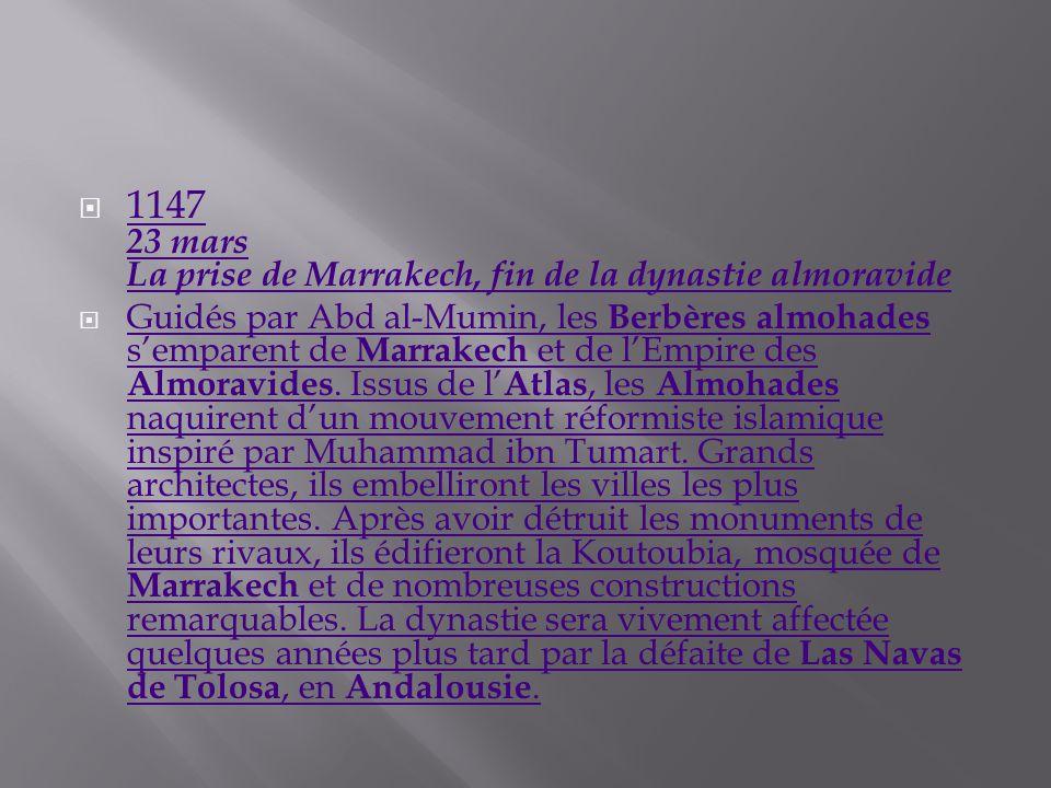 1147 23 mars La prise de Marrakech, fin de la dynastie almoravide