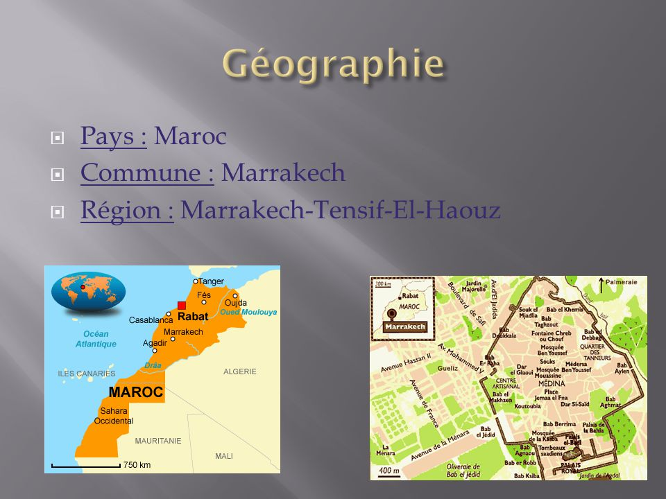 Géographie Pays : Maroc Commune : Marrakech