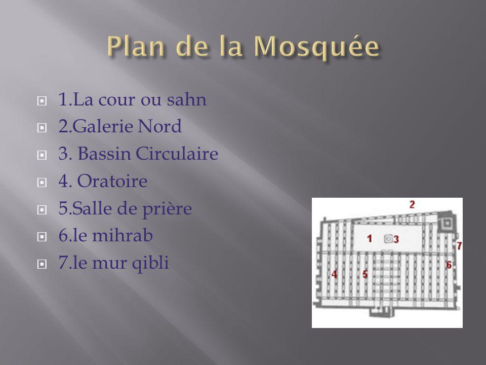 Plan de la Mosquée 1.La cour ou sahn 2.Galerie Nord