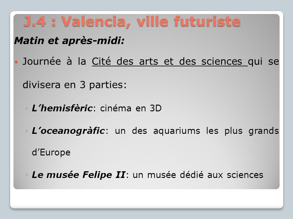 J.4 : Valencia, ville futuriste