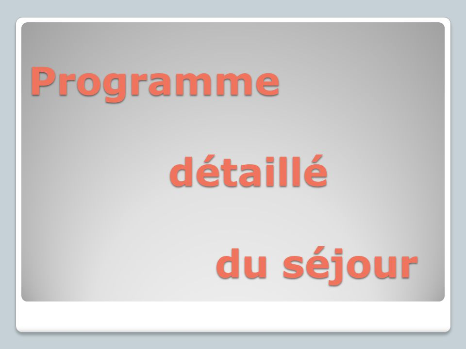 Programme détaillé du séjour