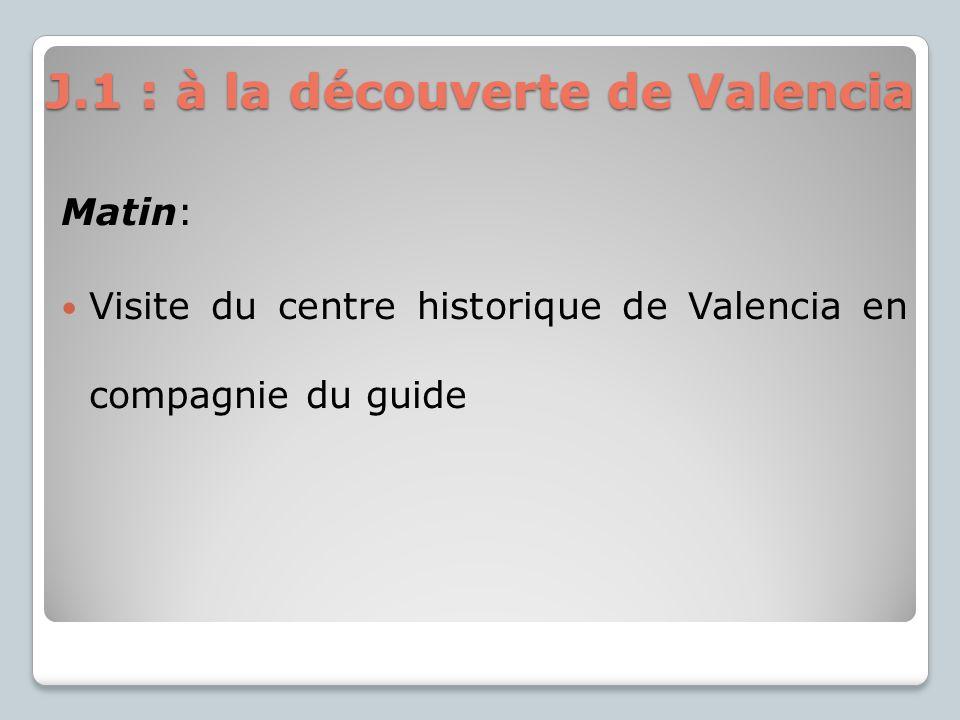 J.1 : à la découverte de Valencia