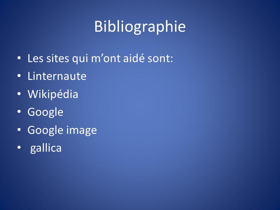 Bibliographie Les sites qui m'ont aidé sont: Linternaute Wikipédia