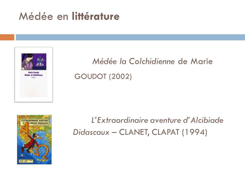 Médée en littérature. Médée la Colchidienne de Marie. GOUDOT (2002)