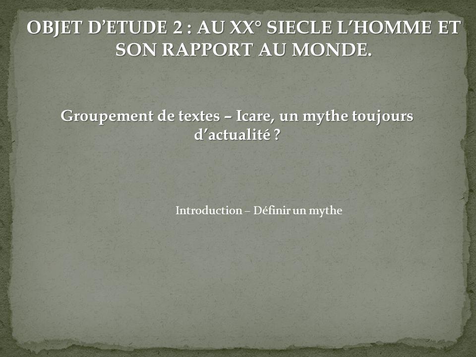 OBJET D'ETUDE 2 : AU XX° SIECLE L'HOMME ET SON RAPPORT AU MONDE.