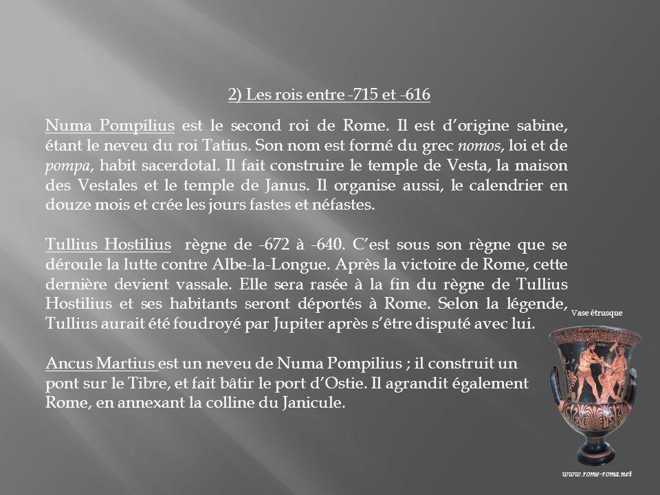 Ancus Martius est un neveu de Numa Pompilius ; il construit un