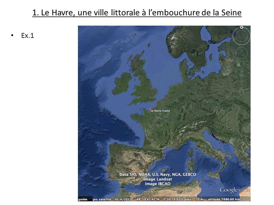1. Le Havre, une ville littorale à l'embouchure de la Seine