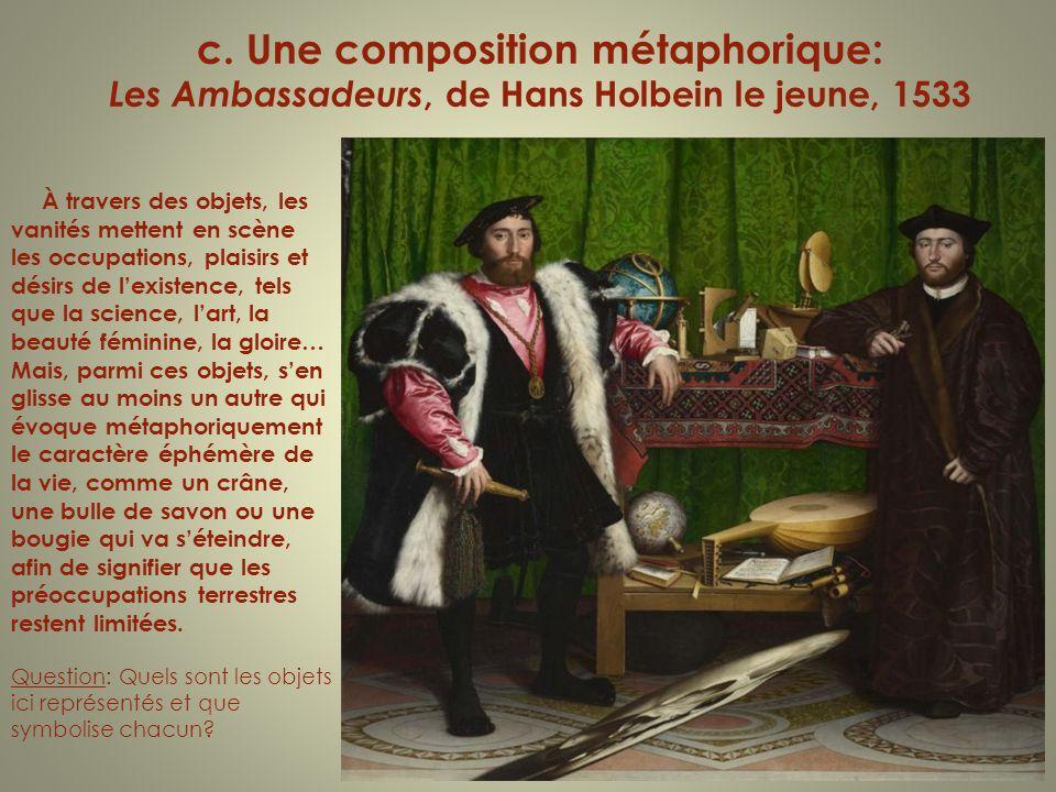c. Une composition métaphorique: Les Ambassadeurs, de Hans Holbein le jeune, 1533