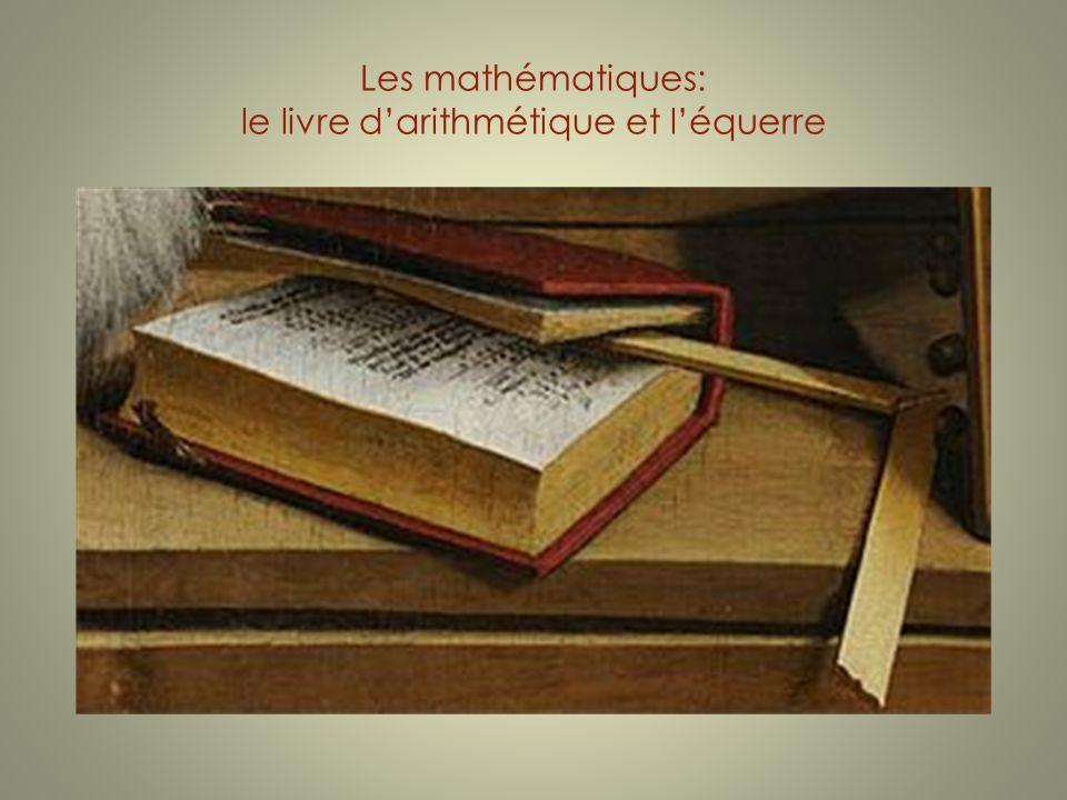 Les mathématiques: le livre d'arithmétique et l'équerre